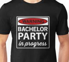 Warning. Bachelor Party in Progress Unisex T-Shirt