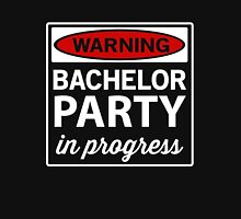 Warning. Bachelor Party in Progress Unisex T-Shirt