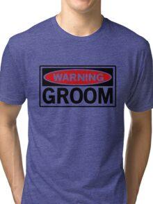 Warning Groom Tri-blend T-Shirt