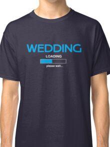 Wedding Loading Classic T-Shirt
