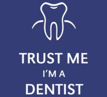 Trust Me I'M A Dentist (White) by MrFaulbaum