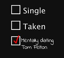 Mentally dating Tom Felton (white font) Womens Fitted T-Shirt