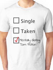 Mentally dating Tom Felton (black font) Unisex T-Shirt