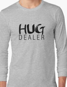 Hug dealer Long Sleeve T-Shirt