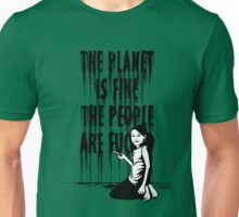 The planet is fine Unisex T-Shirt