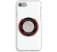 Official Seal of Awesomeness iPhone Case/Skin