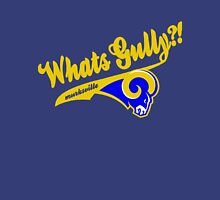 Whats gully? (RAMS)  Unisex T-Shirt