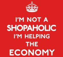 I'm not a shopaholic, I'm helping the economy by RexLambo
