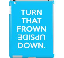 Turn That Frown Upside Down iPad Case/Skin