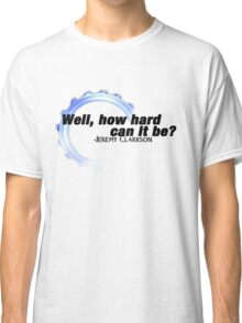 Top Gear UK - Well How Hard Can It Be? Classic T-Shirt