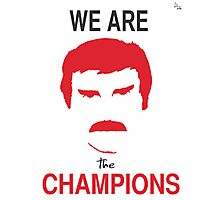We Are The Champions Photographic Print