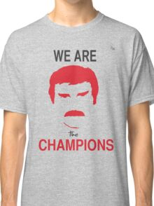 We Are The Champions Classic T-Shirt