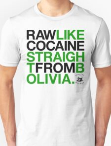 Raw Like Cocaine (v2) T-Shirt