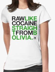 Raw Like Cocaine (v2) Womens Fitted T-Shirt