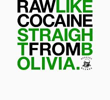Raw Like Cocaine (v2) Unisex T-Shirt