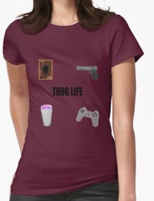 THUG LIFE. PT 2 Womens Fitted T-Shirt