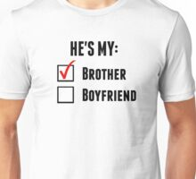 He's My Brother Unisex T-Shirt