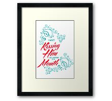 I whispered at his mouth Framed Print