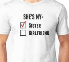 She's My Sister Unisex T-Shirt