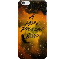A More Profound Bond iPhone Case/Skin