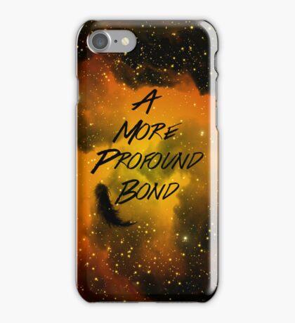 A More Profound Bond iPhone Case/Skin