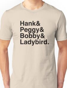 King of the hill helvetica  Unisex T-Shirt