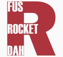 FUS ROCKET DAH by Kirdinn