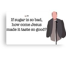 If Sugar Is So Bad Guy Parks and Recreation Canvas Print