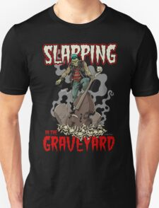 Slapping in the Graveyard T-Shirt