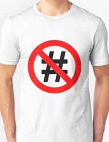 No Hash Tags Unisex T-Shirt