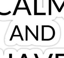 Keep Calm And: Have No Ass Sticker