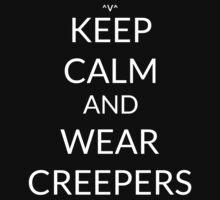 Keep Calm And: Wear Creepers by Joji387