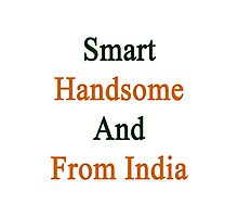 Smart Handsome And From India  Photographic Print