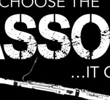 I Didn't Choose The Bassoon (White Lettering) Sticker