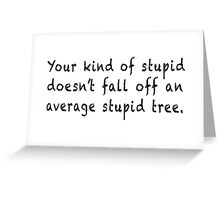 Stupid Tree Greeting Card