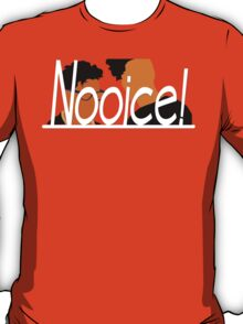 Key & Peele - Nooice! T-Shirt
