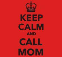 Keep calm and call Mom Baby Tee