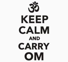 Keep calm and carry om by Designzz