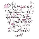 Miserable cow Funny quote calligraphy art by Melissa Goza