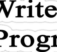 Writer In Progress  Sticker