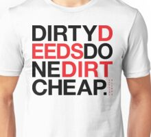 Dirty Deeds (v2) Unisex T-Shirt