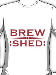 Brew Shed - get the t shirt T-Shirt