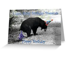 I Give Shitty Presents Bear Greeting Card