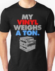 My Vinyl Weighs A Ton (v3) T-Shirt