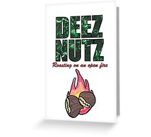 DEEZ NUTZ Roasting on an Open fire... Greeting Card