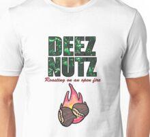 DEEZ NUTZ Roasting on an Open fire... Unisex T-Shirt