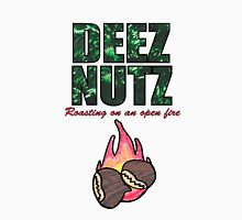 DEEZ NUTZ Roasting on an Open fire... Unisex T-Shirt