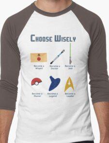Choose Wisely.... Men's Baseball ¾ T-Shirt