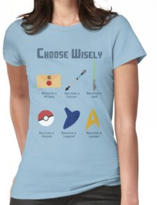 Choose Wisely.... Womens Fitted T-Shirt