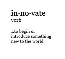 Innovate. Photographic Print